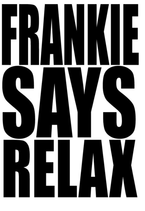 Frankie Says Relax! | What'd You Say? | Frankie goes to