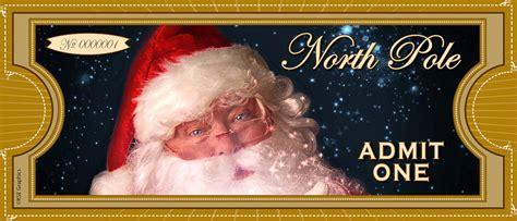 printable santa tickets north pole quot admit one quot ticket free printable north pole