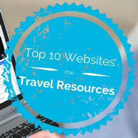 Travel Resources For Planning Your Next Trip by The Top 10 Travel Resources You Need For Your Next Trip