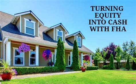 fha out refinance 2016 tap into your home s equity