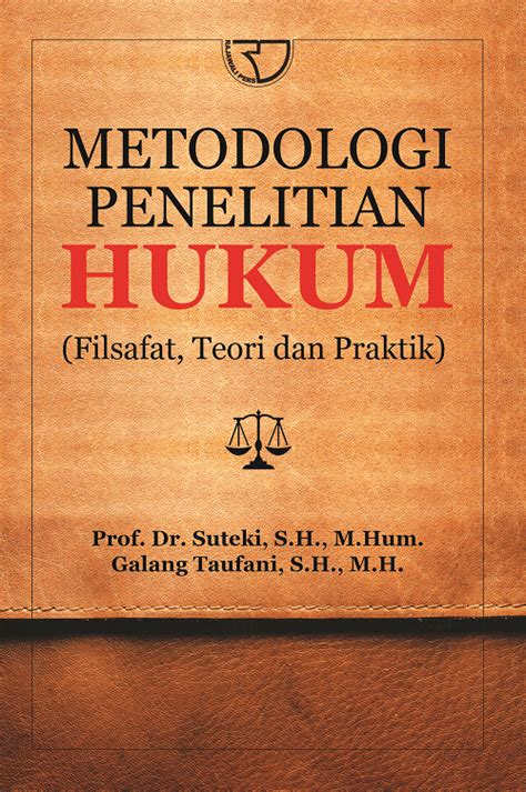 Buku Filsafat Ilmu Dan Metode Penelitian Vn metodologi penelitian hukum filsafat teori dan praktik rajagrafindo persada