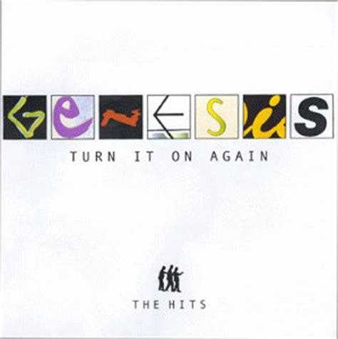 turn it on again genesis genesis turn it on again the hits