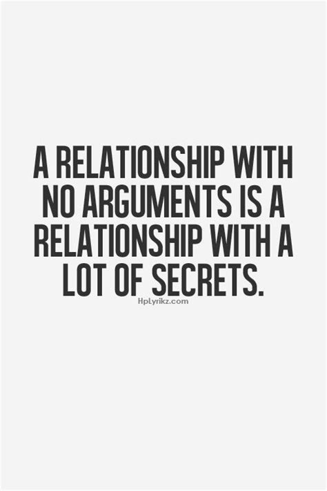 A Friend Recently Told Me That Relationships Are N by And Secrets Lead To Arguments There Is No Winning I Don