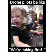 Drone Pilots Be Like  Military Humor