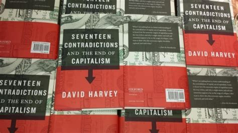 seventeen contradictions and the reading marx s capital with david harvey
