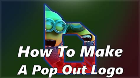 tutorial pop out logo how to make a pop out logo youtube