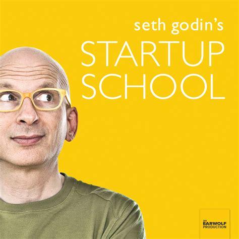Seth Godin 6 Month Mba seth godin s startup school listen via stitcher radio on