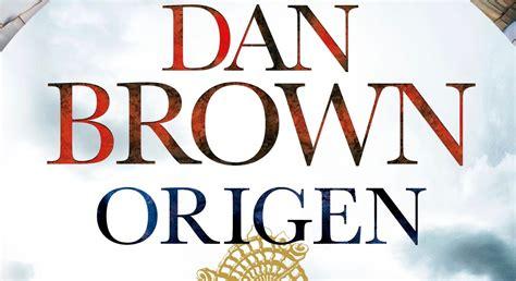 libro origen detalles y fecha de lanzamiento de origen nuevo libro de dan brown
