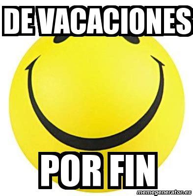 imagenes fin vacaciones meme personalizado de vacaciones por fin 3051967