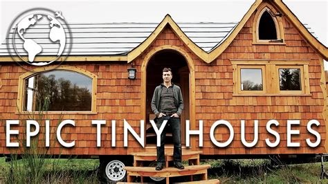 utube tiny houses the most epic tiny houses