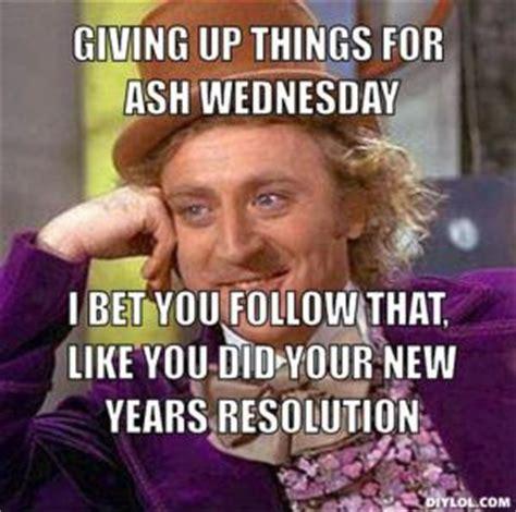 ash wednesday new year ash wednesday memes kappit