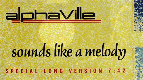 alphaville sounds like a melody alphaville sounds like a melody special long version 7
