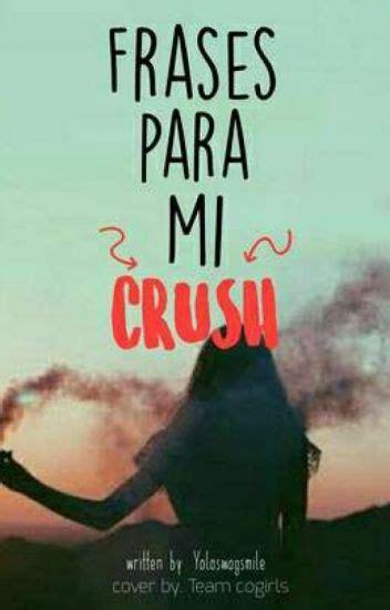 Imagenes Sad Para Mi Crush   frases para mi crush alex wattpad