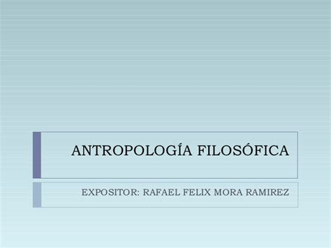 antropologa filosfica i antropologia filosofica