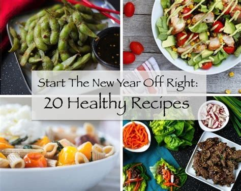 new year healthy recipes start the new year right 20 healthy recipes