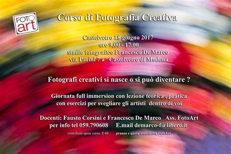 libro fotografia creativa corso con corso di fotografia creativa 18 giugno 2017 con fotoart