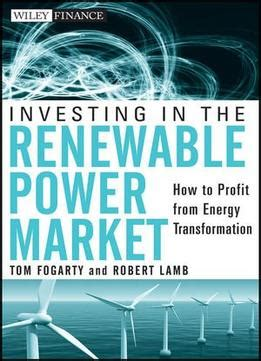 energy investments an adaptive approach to profiting from uncertainties books investing in the renewable power market how to profit