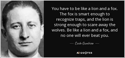 be like the fox quotes by carlo gambino a z quotes