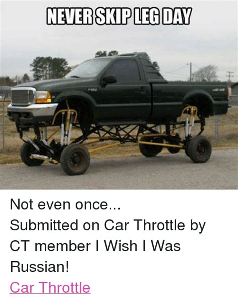 never skp leg day not even once submitted on car throttle