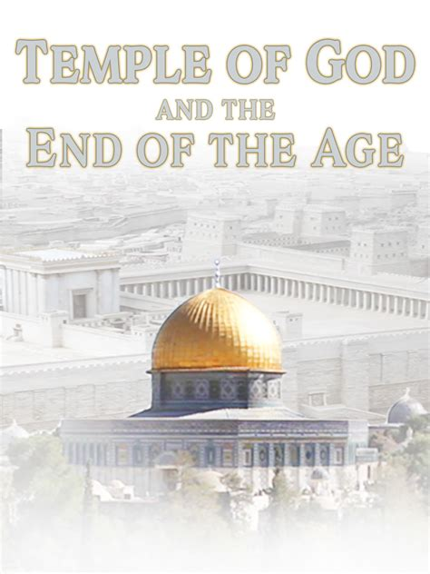The End Of The Age temple of god and the end of the age on
