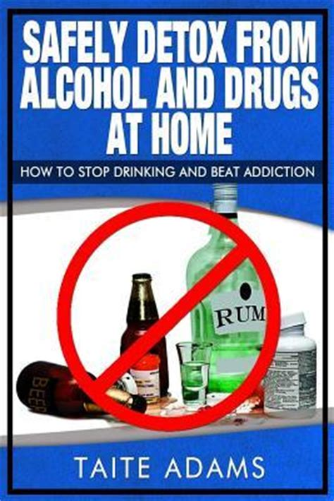 Detox My From Drugs by Safely Detox From And Drugs At Home How To Stop