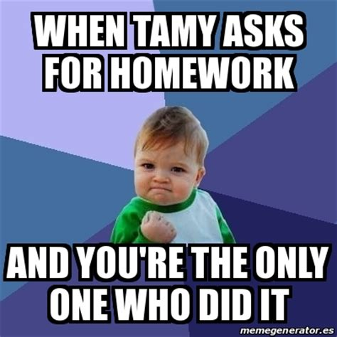 Meme Bebe - meme bebe exitoso when tamy asks for homework and you re