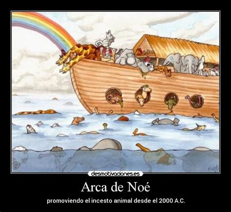 imagenes reales arca de noe arca de no 233 desmotivaciones