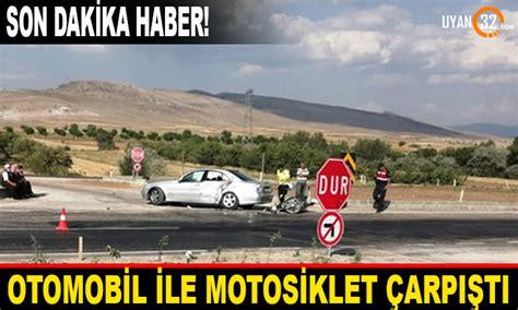 isparta sarkikaraagac yolunda otomobil ile motosiklet