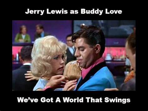 we ve got a world that swings jerry lewis as buddy love we ve got a world that swings