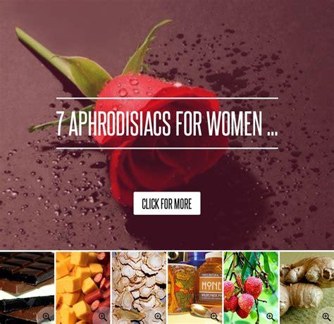7 Aphrodisiacs For arginine 7 aphrodisiacs for