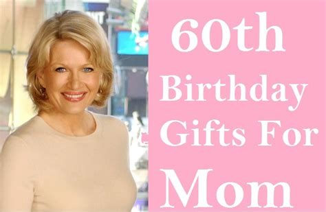 25 useful 60th birthday gift ideas for your mom birthday