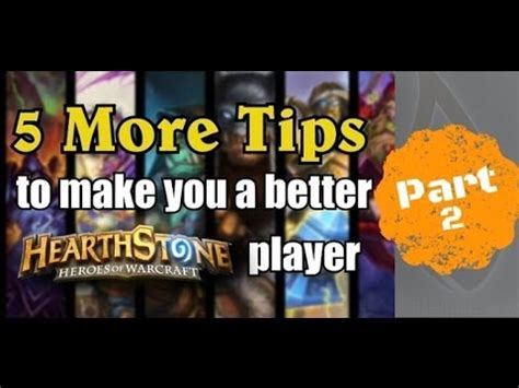 5 Tips To Make More 5 More Tips To Make You A Better Hearthstone Player Part