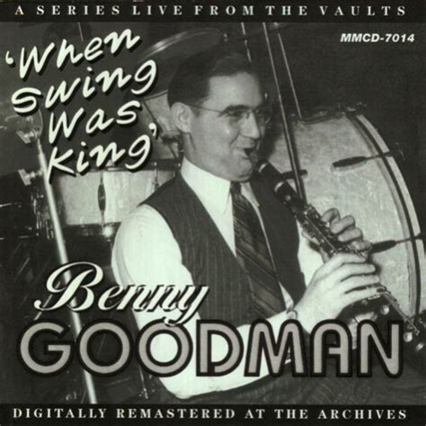 king of swing benny goodman benny goodman download albums zortam music