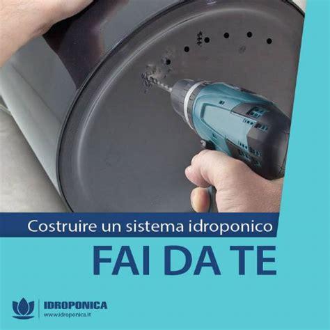 Tecniche Fai Da Te by Coltivazione Idroponica Fai Da Te Impianti E Sistemi Per