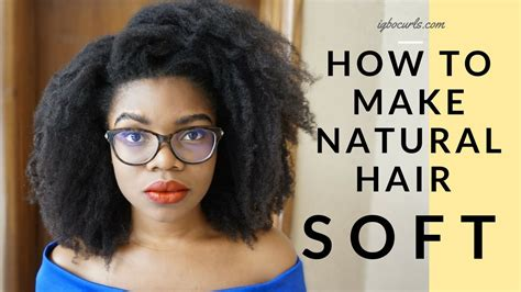 best way ti soften curly hair how to make natural hair soft all day everyday 4c hair