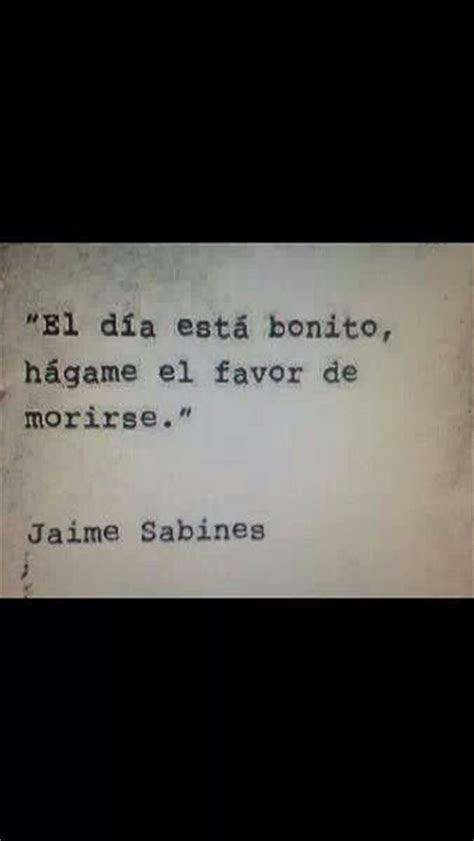 imagenes de frases de amor de jaime sabines jaime sabines letras pinterest