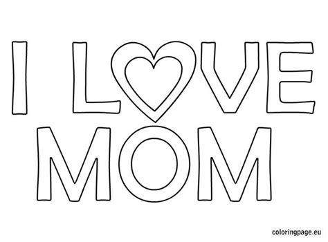 i love mom coloring page mother s day pinterest love