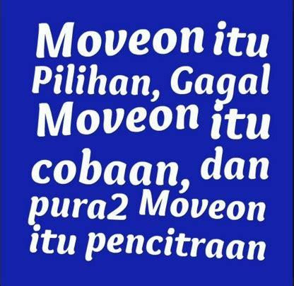 film motivasi untuk move on kata kata motivasi bijak buat move on