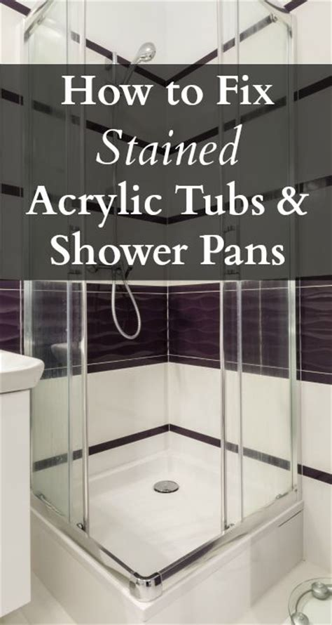 how to clean acrylic how to fix stained acrylic tubs and shower pans home ec 101