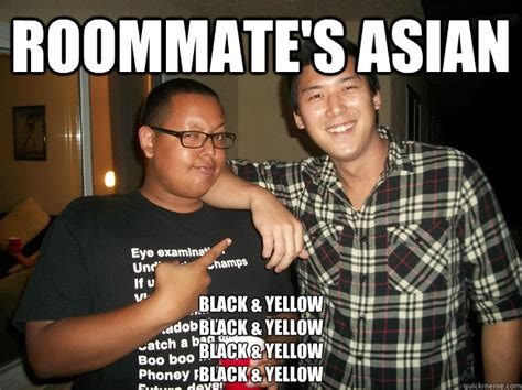 Black Asian Meme - roommate s asian black yellow black yellow black