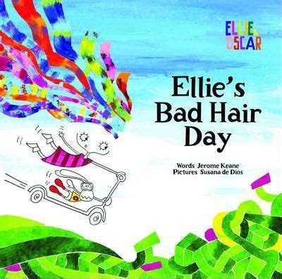 harriet s horrible hair day books ellie s bad hair day jerome keane 9780864617774