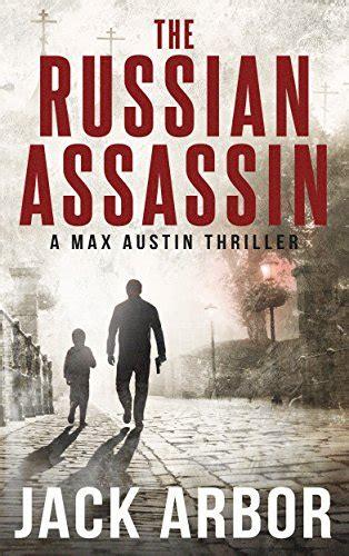 the assassin an international thriller books the russian assassin a max thriller book 1 by
