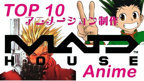 mad house top 10 anime from madhouse youtube