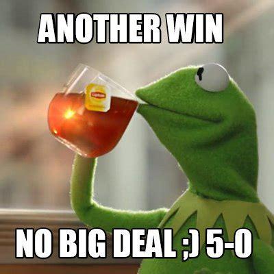 Deal Or No Deal Meme - meme creator another win no big deal 5 0 meme