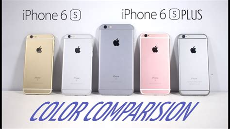 iphone 6s color iphone 6s iphone 6s plus color comparision which