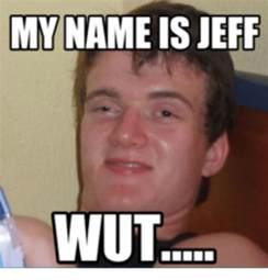 Jeffrey Meme - funny my name is jeff memes of 2017 on sizzle