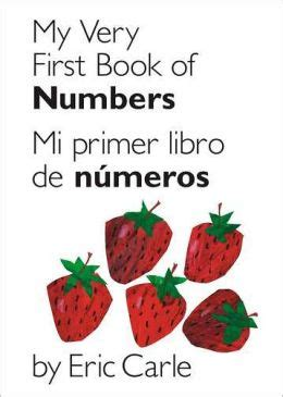 libro a first book of my very first book of numbers mi primer libro de numeros bilingual edition by eric carle
