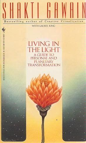 living in the light shakti gawain living in the light a guide to personal and planetary