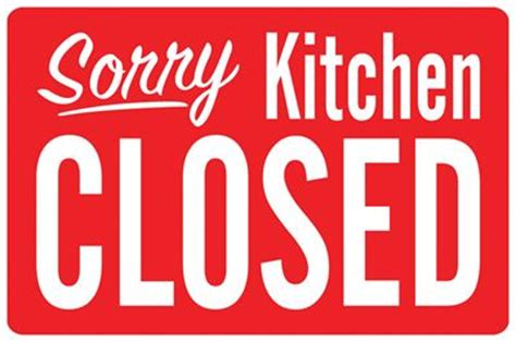 closed kitchen kitchen closed sign open closed signs pinterest stew