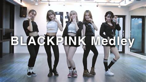 blackpink dance mirror kpop blackpink dance medley 블랙핑크 댄스 메들리 dpop